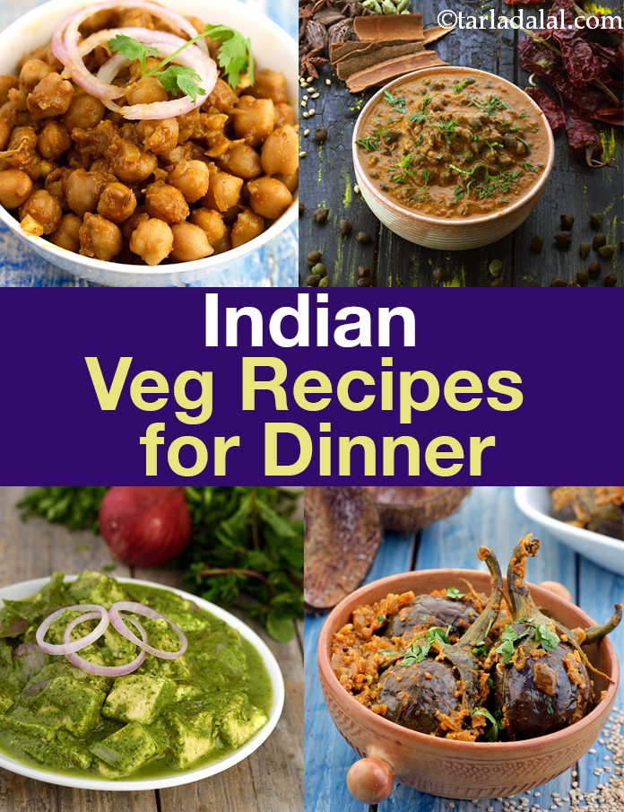 Indian Veg Recipes for Dinner, Indian Vegetarian Dinner Recipes