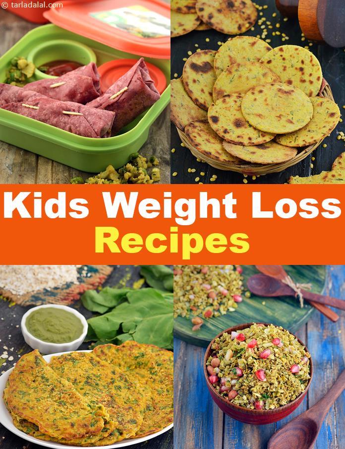 Weight Loss Recipes For Kids Tarla Dalal