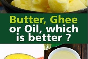 butter ghee or oil – which is a better option