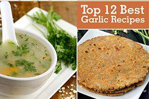 top 12 best garlic recipes, indian garlic recipes