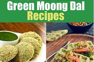 Top 10 Green Moong Dal Recipes