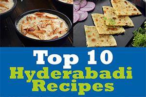 Top 10 Hyderabadi Recipes