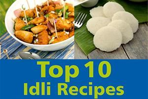 top 10 idli recipes