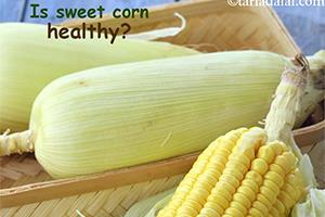 is sweet corn healthy