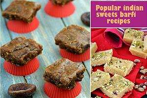 Popular Indian Sweets Barfi Recipes