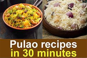 Pulao Recipes Under 30 Minutes