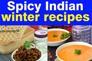 Spicy Winter Indian Recipes