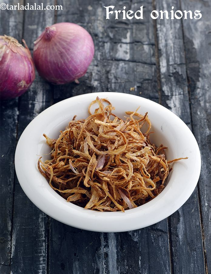 Fried Onions, How To Make Fried Onions