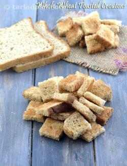 Whole Wheat Toasted Croutons ( Soups and Salads )